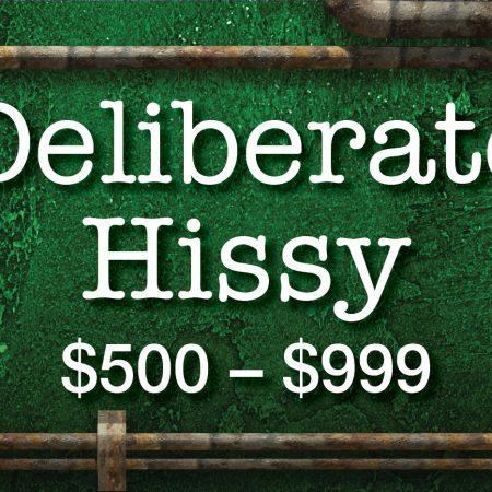 Deliberate Hissy
